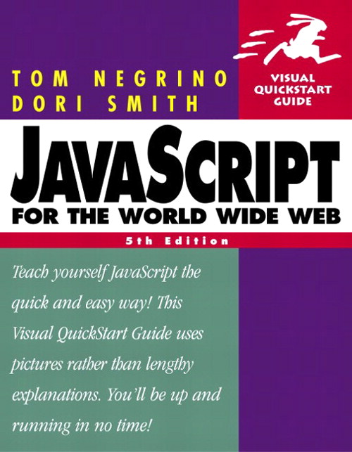 JavaScript for the World Wide Web: Visual QuickStart Guide, 5th Edition