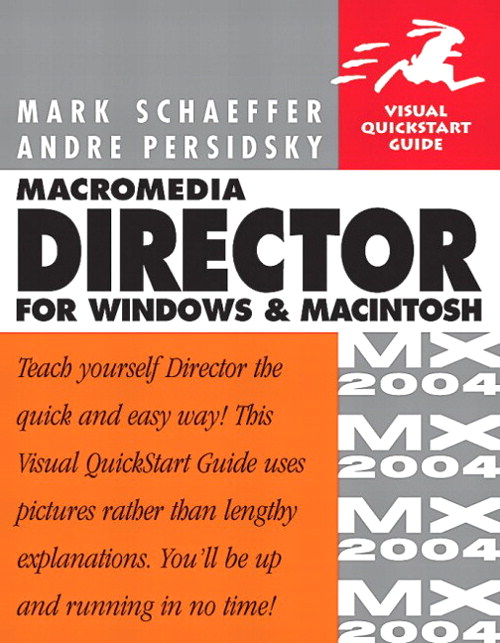 Macromedia Director MX 2004 for Windows and Macintosh: Visual QuickStart Guide