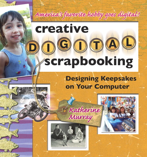 Creative Digital Scrapbooking: Designing Keepsakes on Your Computer
