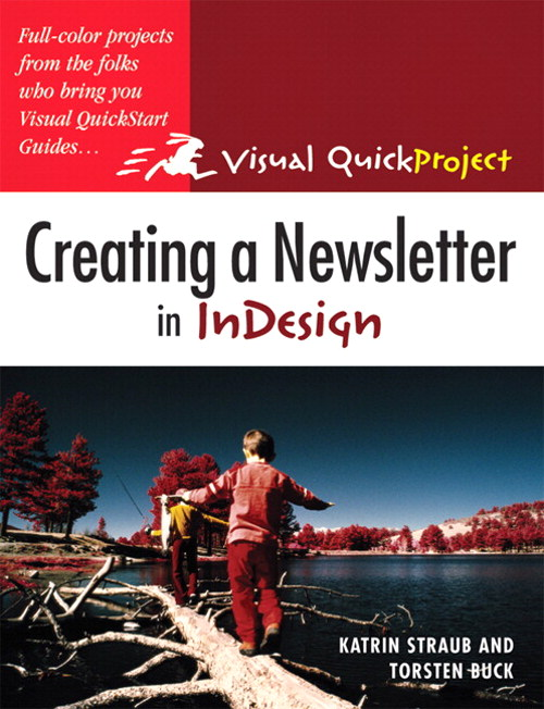 Creating a Newsletter in InDesign Visual QuickProject Guide – Indesign Newsletter