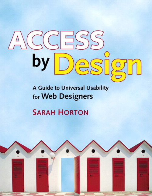 Access by Design: A Guide to Universal Usability for Web Designers
