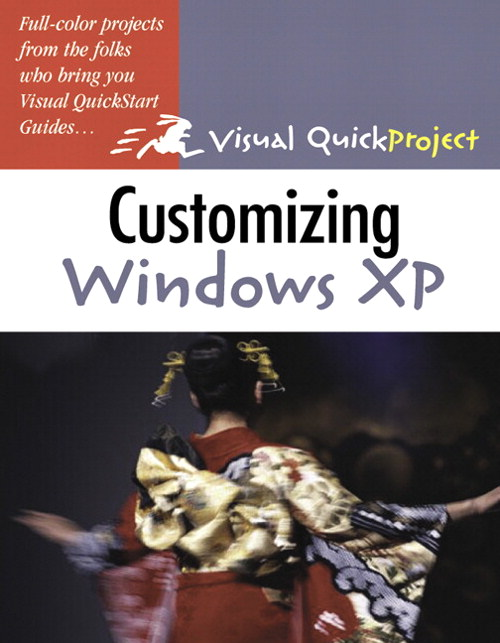 Customizing Windows XP: Visual QuickProject Guide