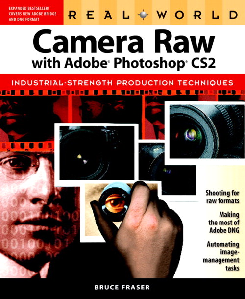 Real World Camera Raw with Adobe Photoshop CS2