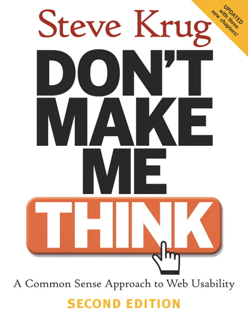 Don't Make Me Think: A Common Sense Approach to Web Usability, 2nd Edition