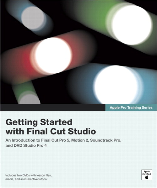 Apple Pro Training Series: Getting Started with Final Cut