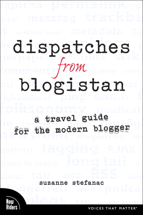 Dispatches from Blogistan: A travel guide for the modern blogger