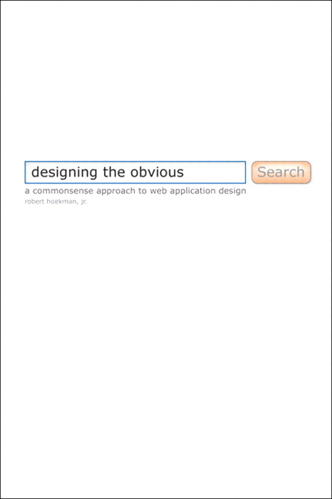 Designing the Obvious: A Common Sense Approach to Web Application Design