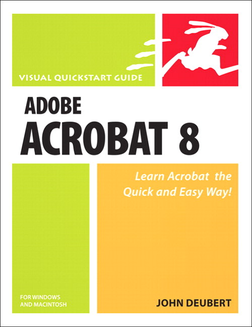 Adobe Acrobat 8 for Windows and Macintosh: Visual QuickStart Guide