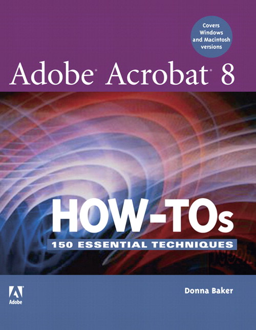 adobe acrobat 8 how tos 125 essential techniques peachpit. Black Bedroom Furniture Sets. Home Design Ideas