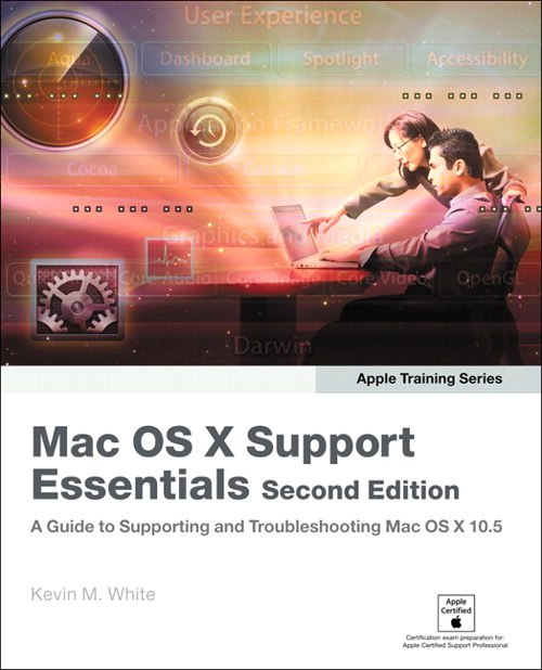 Apple Training Series: Mac OS X Support Essentials, 2nd Edition