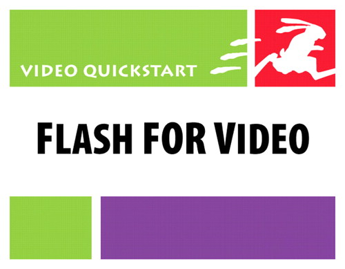 Flash for Video: Video QuickStart