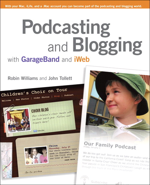 Podcasting and Blogging with GarageBand and iWeb eBook