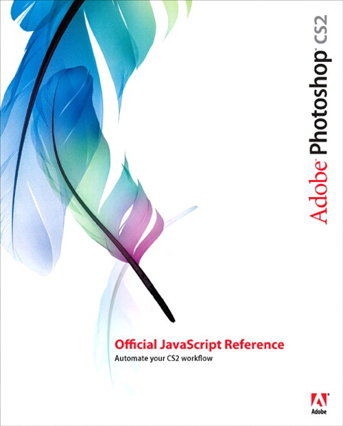 Adobe Photoshop CS2 Official JavaScript Reference