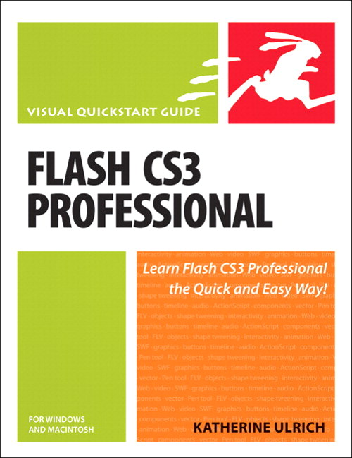 Flash CS3 Professional for Windows and Macintosh: Visual QuickStart Guide
