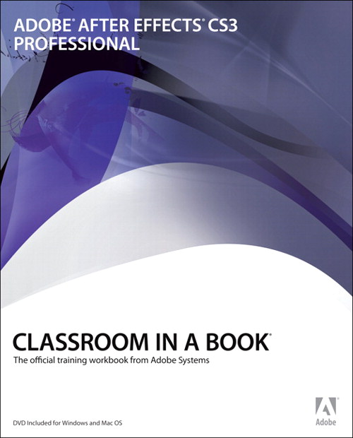 Adobe After Effects CS3 Professional Classroom in a Book