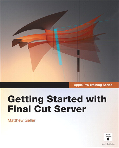 Apple Pro Training Series: Getting Started with Final Cut Guide