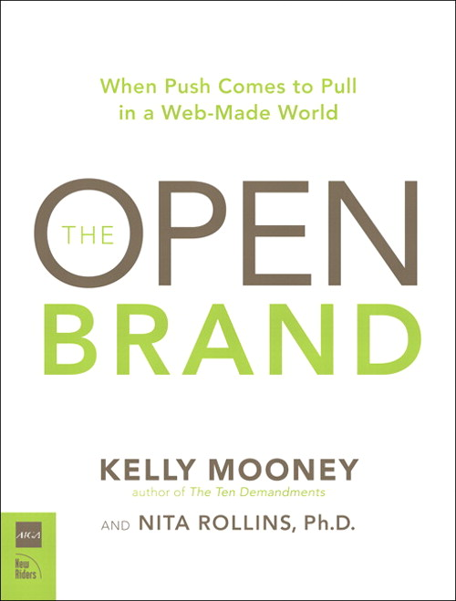 Open Brand: When Push Comes to Pull in a Web-Made World, The
