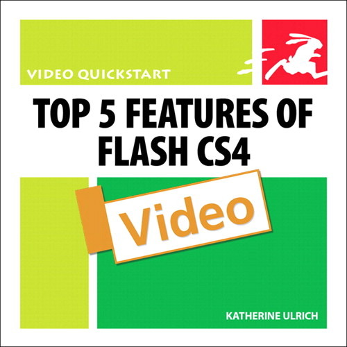 Top 5 Features of Flash CS4: Video QuickStart Guide (Video)
