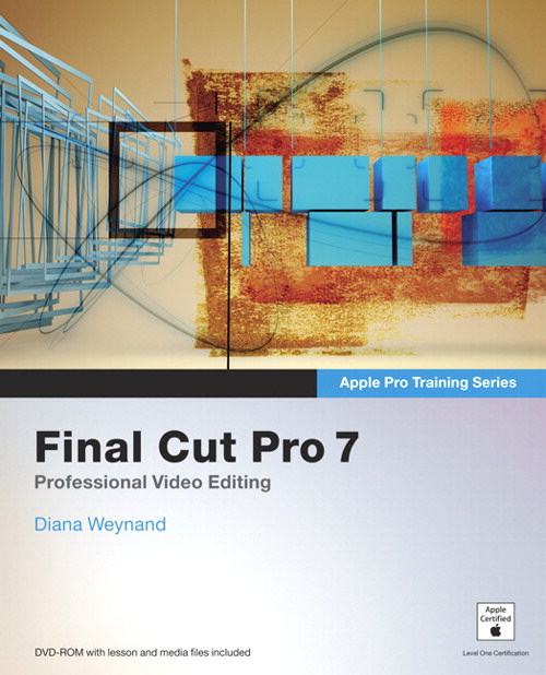 Apple Pro Training Series: Final Cut Pro 7 | Peachpit