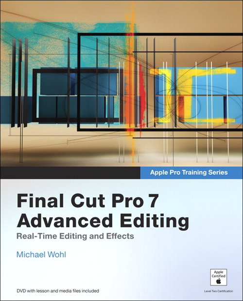 Apple Pro Training Series: Final Cut Pro 7 Advanced Editing