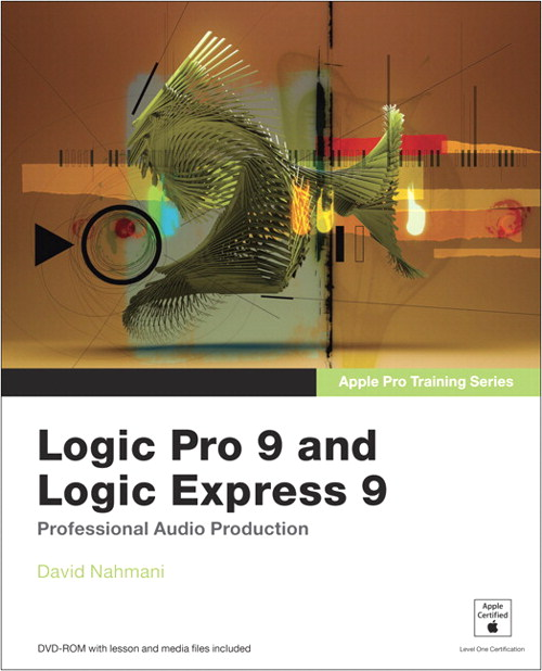 Apple Pro Training Series: Logic Pro 9 and Logic Express 9 ...