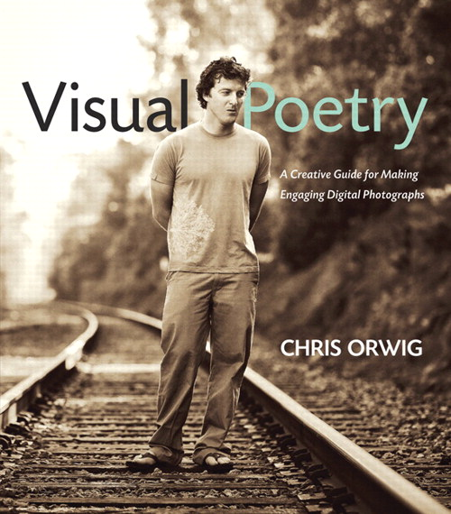Visual Poetry: A Creative Guide for Making Engaging Digital Photographs
