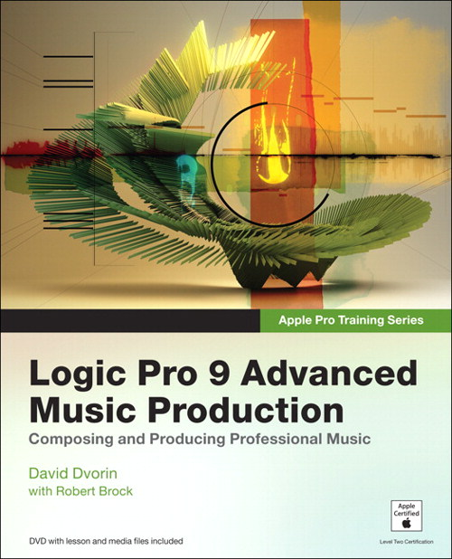 Apple Pro Training Series: Logic Pro 9 Advanced Music ...