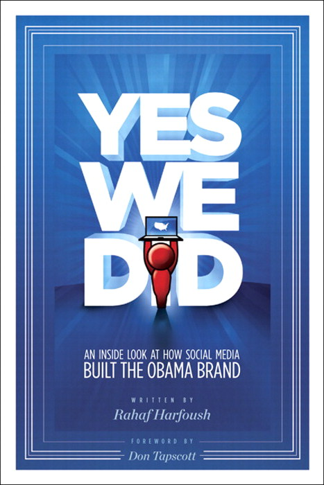 Yes We Did! An inside look at how social media built the Obama brand