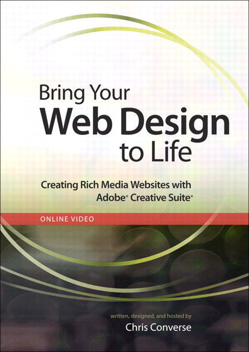 Bring Your Web Design to Life: Creating Rich Media Websites with Adobe Creative Suite, Online Video