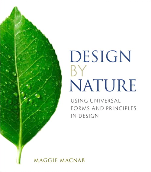 Design by Nature: Using Universal Forms and Principles in Design