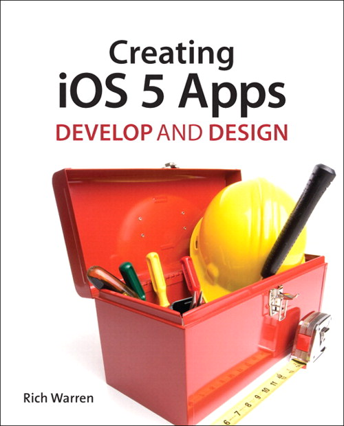 Creating iOS 5 Apps: Develop and Design