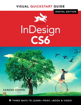 InDesign CS6 for Macintosh and Windows: Visual QuickStart Guide