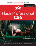 Flash Professional CS6 for Macintosh and Windows: Visual QuickStart Guide