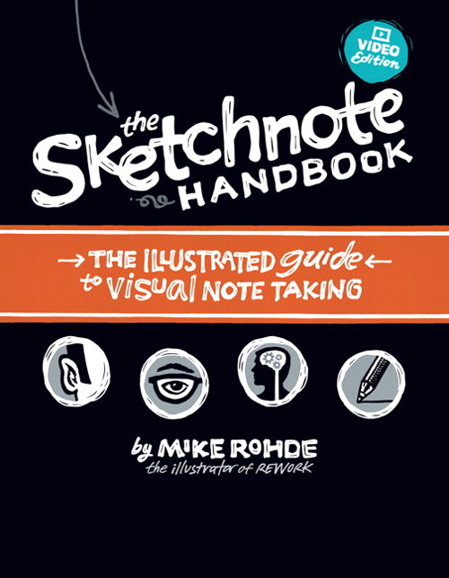 Sketchnote Handbook Video Edition, The: the illustrated guide to visual note taking (includes The Sketchnote Handbook book and access to The Sketchnote Handbook Video)