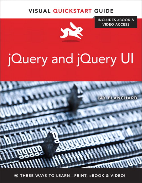 jQuery and jQuery UI: Visual QuickStart Guide
