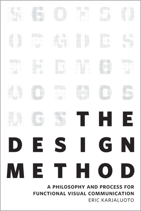 Design Method, The: A Philosophy and Process for