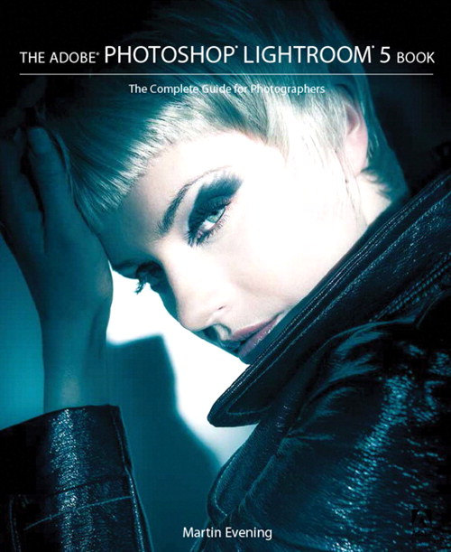 Adobe Photoshop Lightroom 5 Book, The: The Complete Guide for Photographers