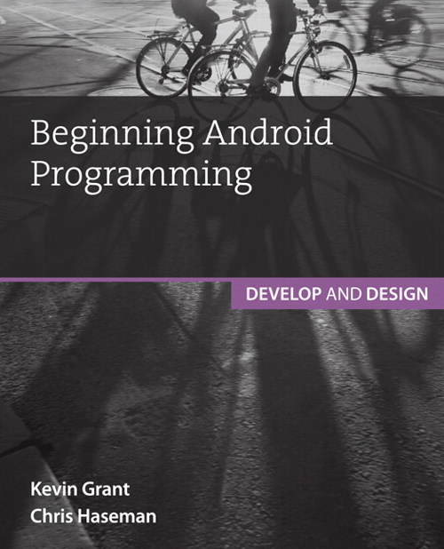 Beginning Android Programming: Develop and Design