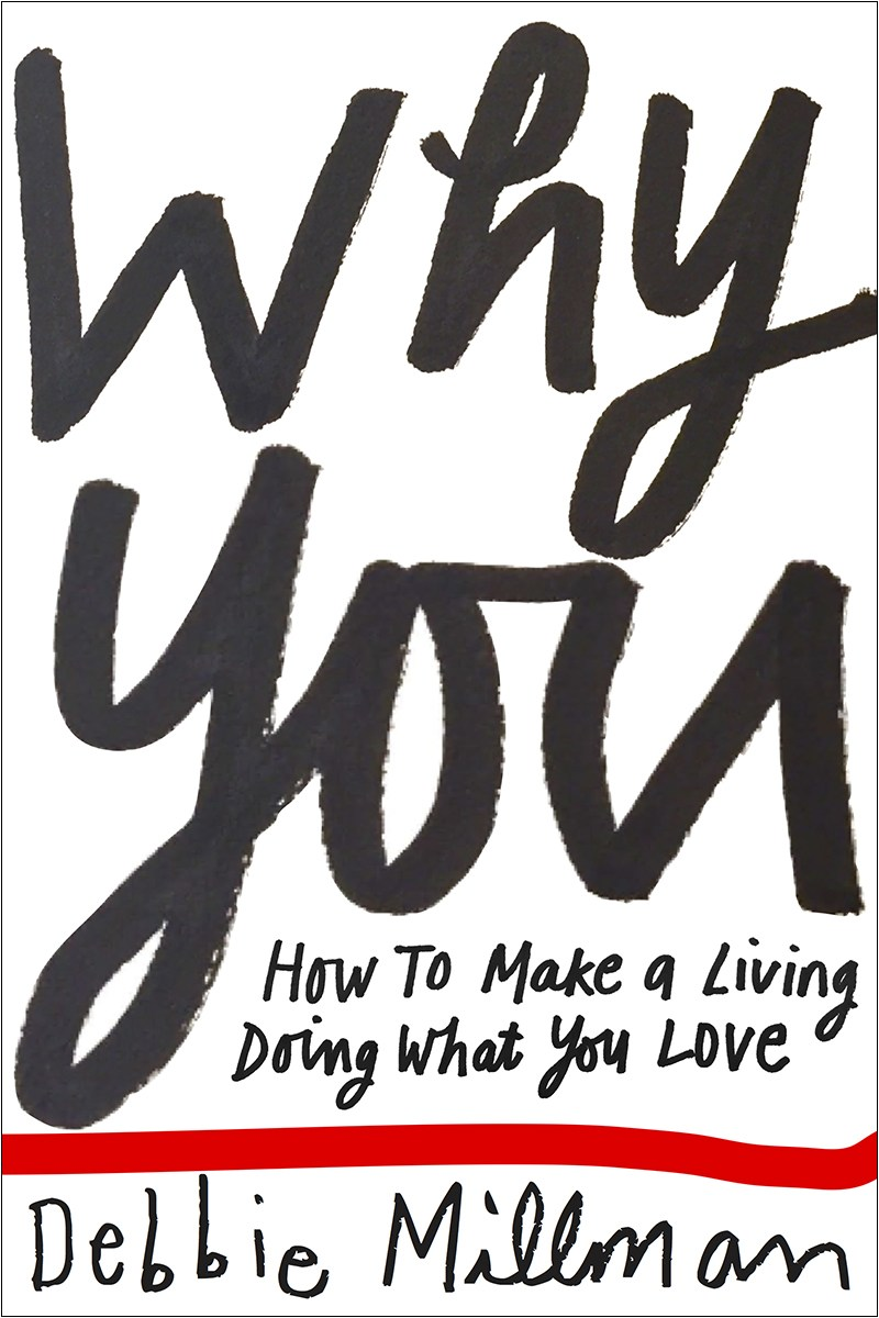 Why You: How To Make A Living Doing What You Love