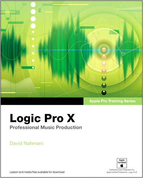 Logic Pro X Apple Pro Training Series Professional Music Production