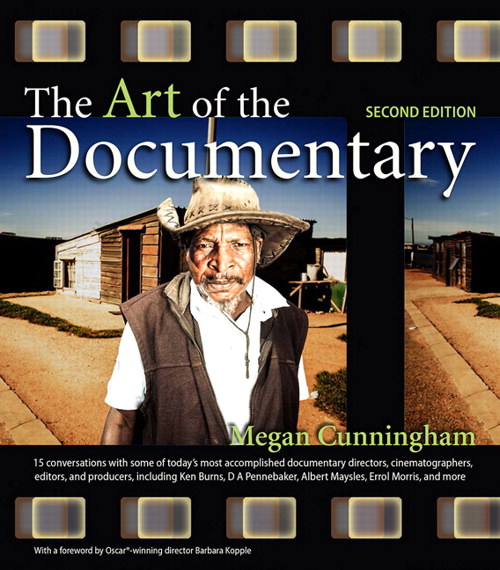 Art of the Documentary, The: Fifteen Conversations with Leading Directors, Cinematographers, Editors, and Producers, 2nd Edition