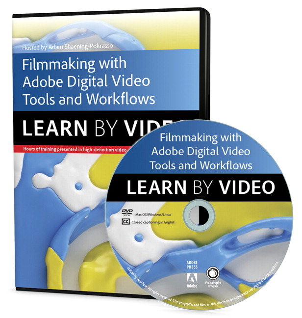 Filmmaking with Adobe Digital Video Tools and Workflows: Learn by Video