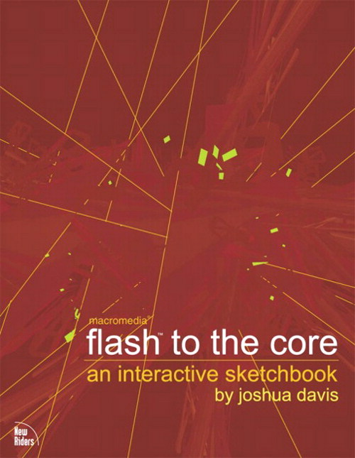 Flash to the Core: An Interactive Sketchbook by Joshua Davis