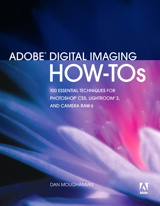 Adobe Digital Imaging How-Tos: 100 Essential Techniques for Photoshop CS5, Lightroom 3, and Camera Raw 6, Portable Document