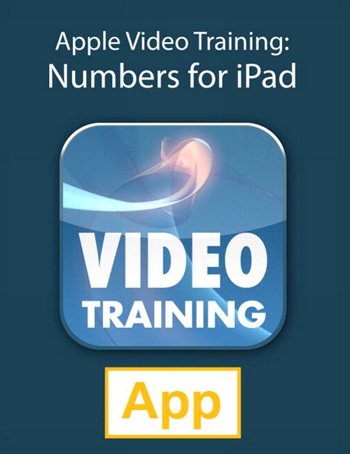 Video Training for Numbers for iPad, Universal iOS App, All Episodes