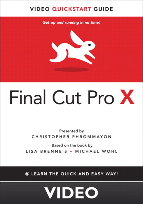 Final Cut Pro X: Video QuickStart