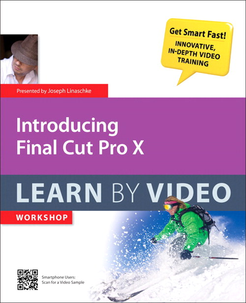 Introducing Final Cut Pro X: Learn by Video