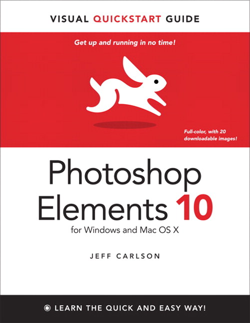 Photoshop Elements 10 for Windows and Mac OS X: Visual QuickStart Guide