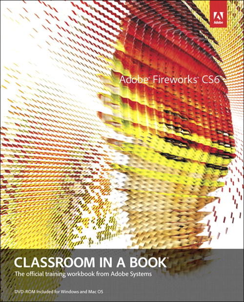 Adobe Fireworks CS6 Classroom in a Book