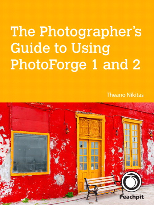 The Photographer's Guide to Using PhotoForge 1 and 2